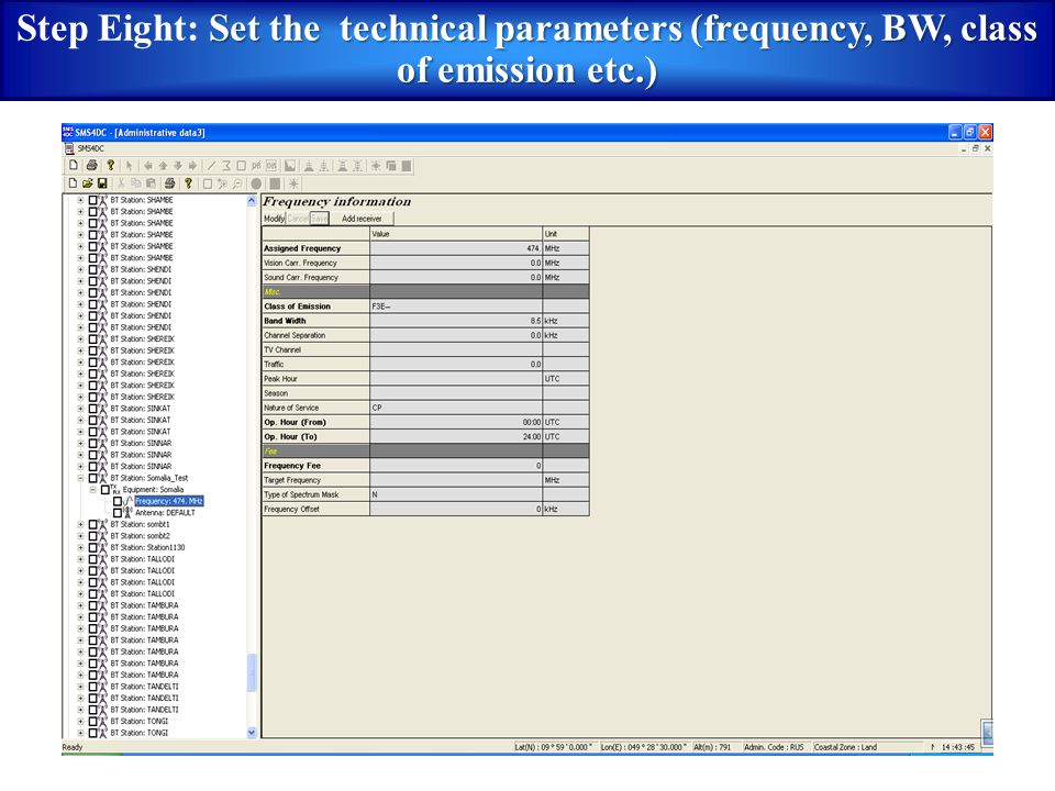 Step Eight: Set the technical parameters (frequency, BW, class of emission etc.)