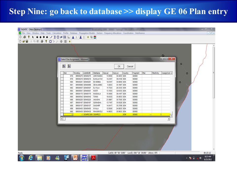 Step Nine: go back to database >> display GE 06 Plan entry