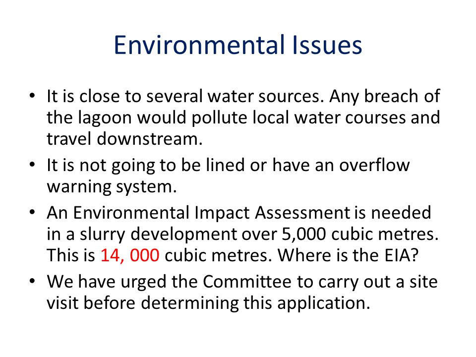 Environmental Issues It is close to several water sources. Any breach of the lagoon would pollute local water courses and travel downstream.