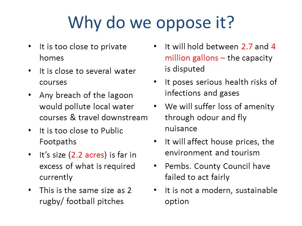 Why do we oppose it It is too close to private homes