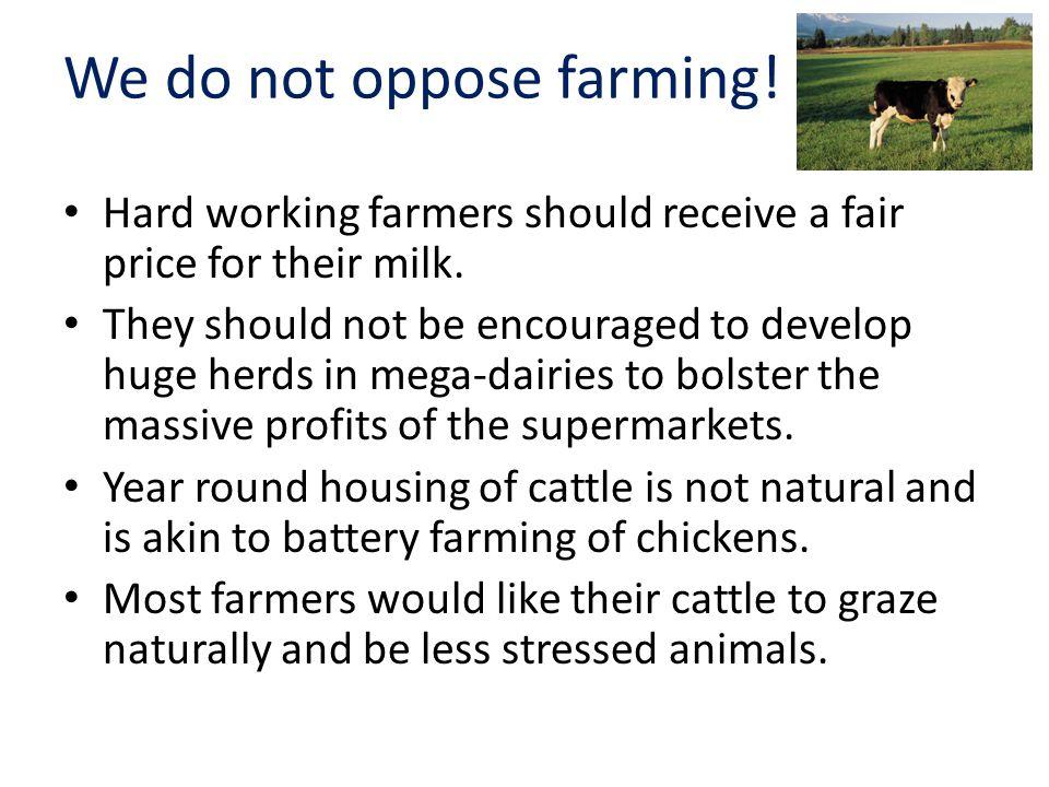 We do not oppose farming!