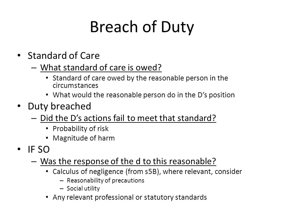 Breach of Duty Standard of Care Duty breached IF SO