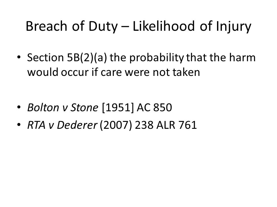 Breach of Duty – Likelihood of Injury