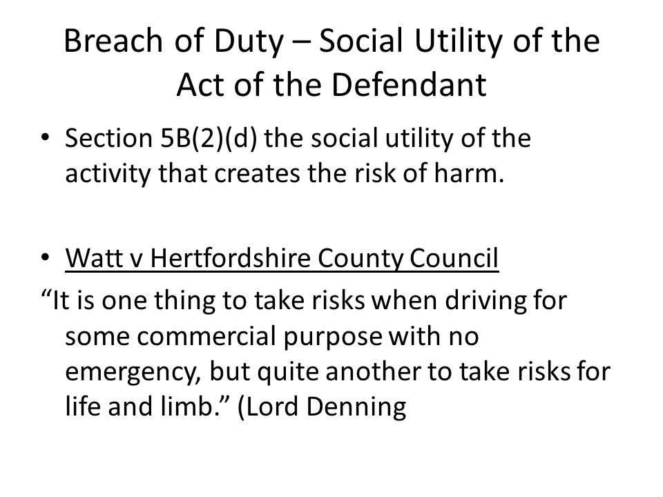 Breach of Duty – Social Utility of the Act of the Defendant