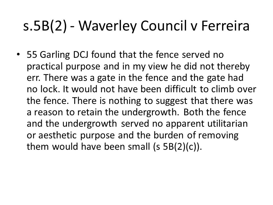 s.5B(2) - Waverley Council v Ferreira