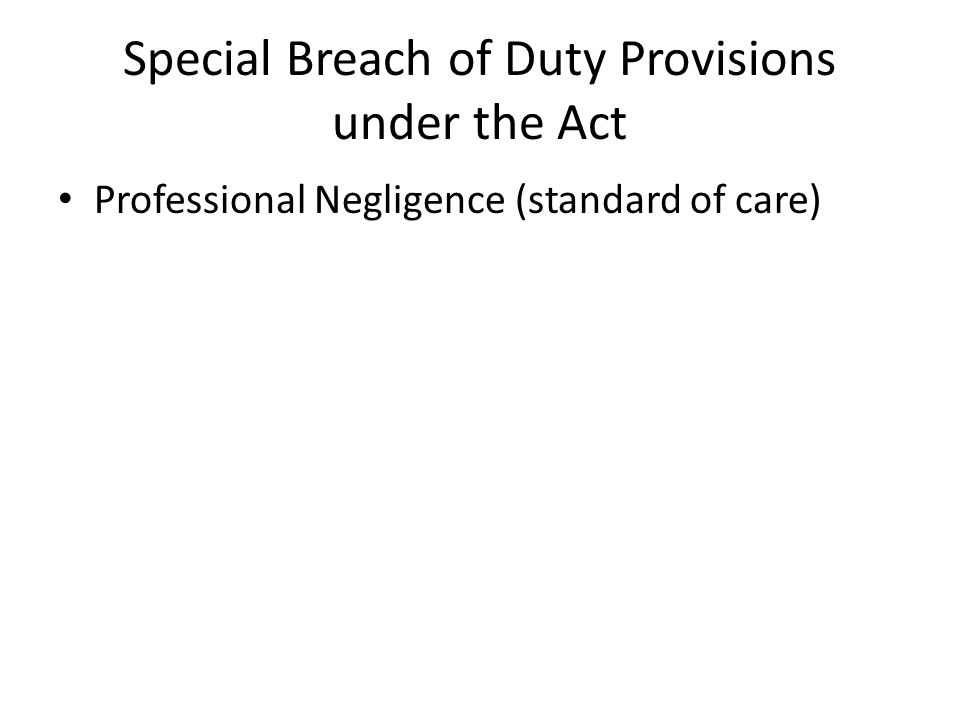 Special Breach of Duty Provisions under the Act