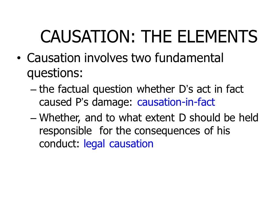 CAUSATION: THE ELEMENTS