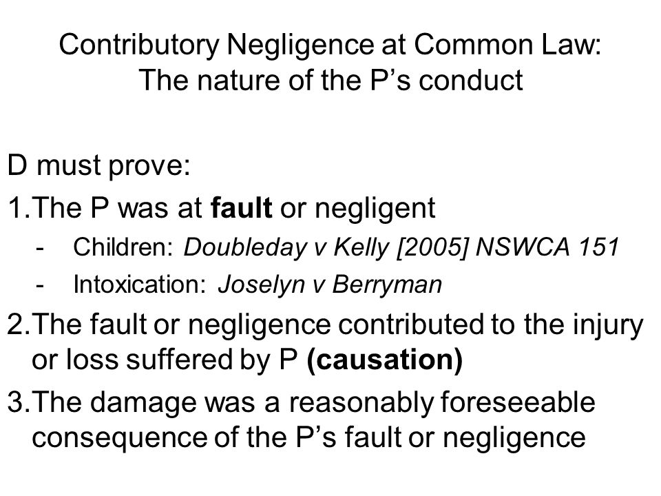 Contributory Negligence at Common Law: The nature of the P's conduct