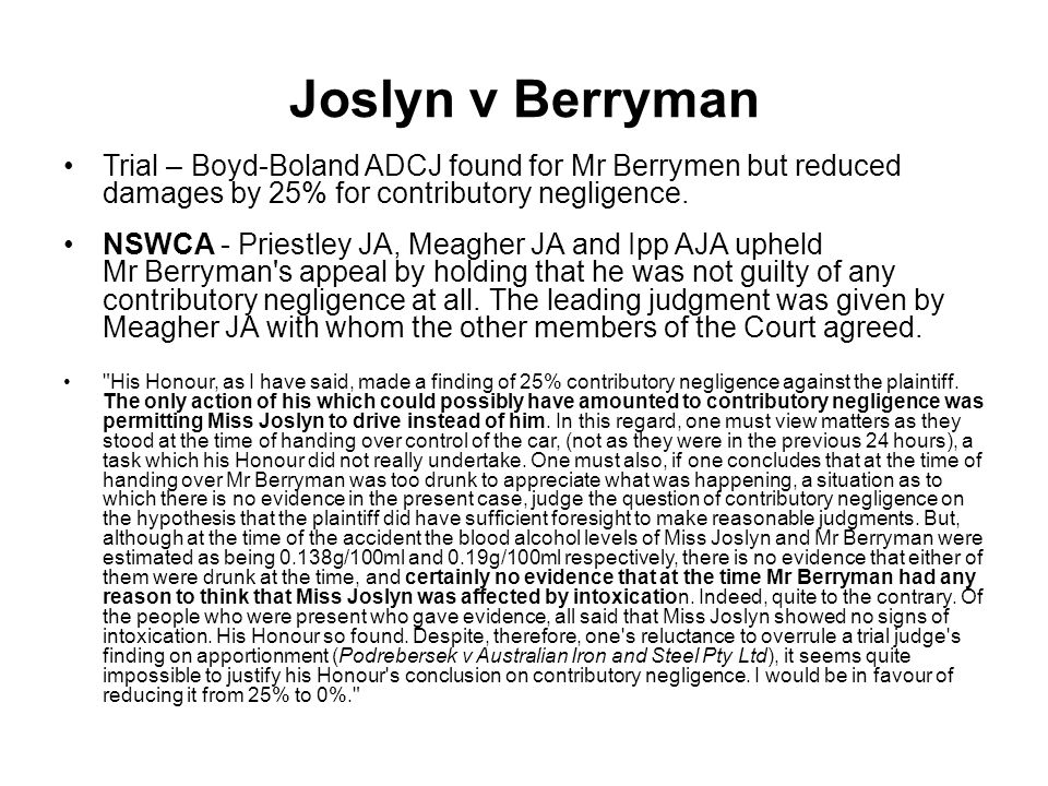 Joslyn v Berryman Trial – Boyd-Boland ADCJ found for Mr Berrymen but reduced damages by 25% for contributory negligence.
