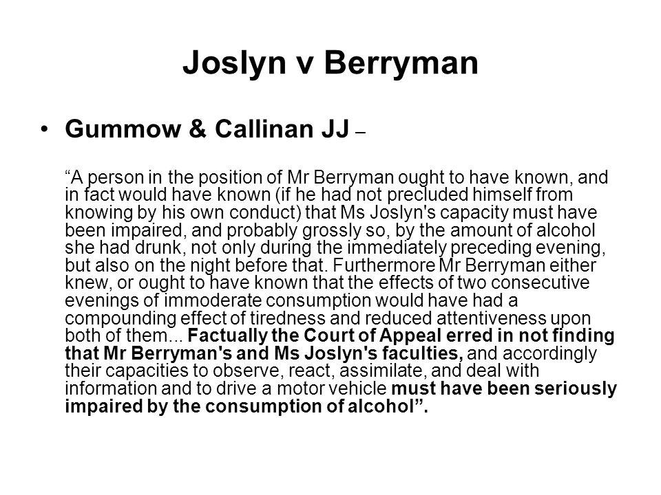 Joslyn v Berryman Gummow & Callinan JJ –