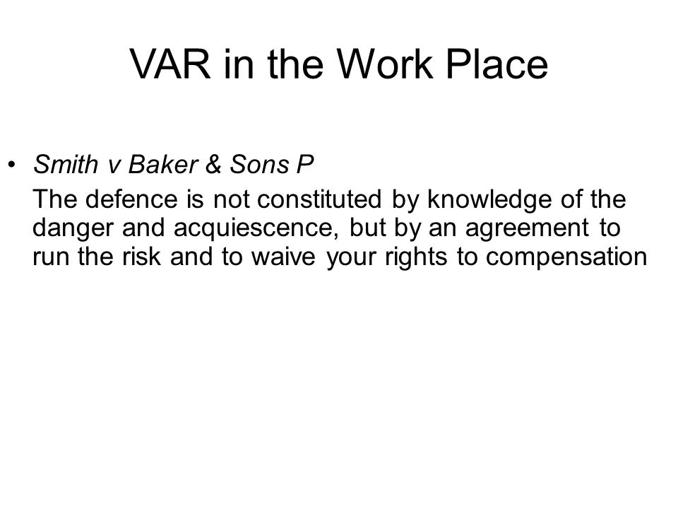 VAR in the Work Place Smith v Baker & Sons P