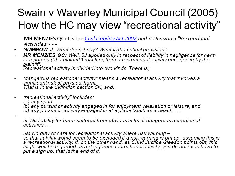 Swain v Waverley Municipal Council (2005) How the HC may view recreational activity