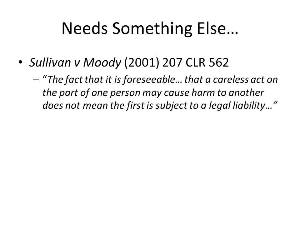 Needs Something Else… Sullivan v Moody (2001) 207 CLR 562