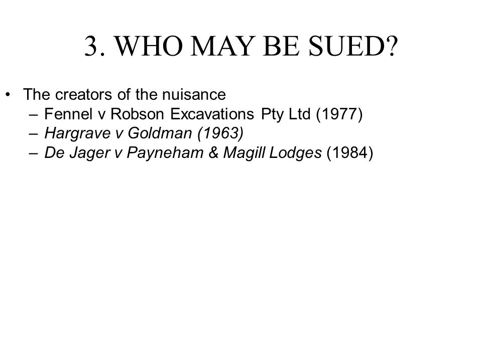 3. WHO MAY BE SUED The creators of the nuisance