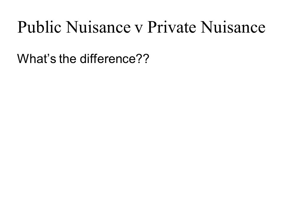 Public Nuisance v Private Nuisance