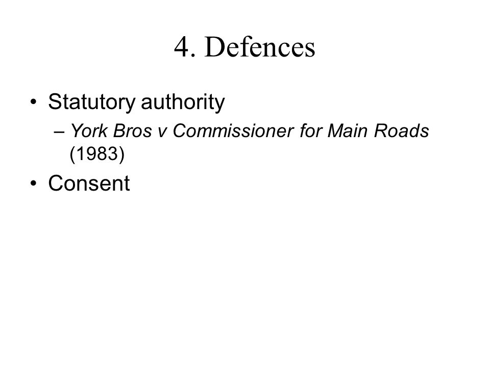 4. Defences Statutory authority Consent