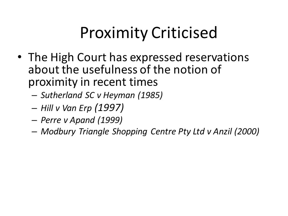 Proximity Criticised The High Court has expressed reservations about the usefulness of the notion of proximity in recent times.