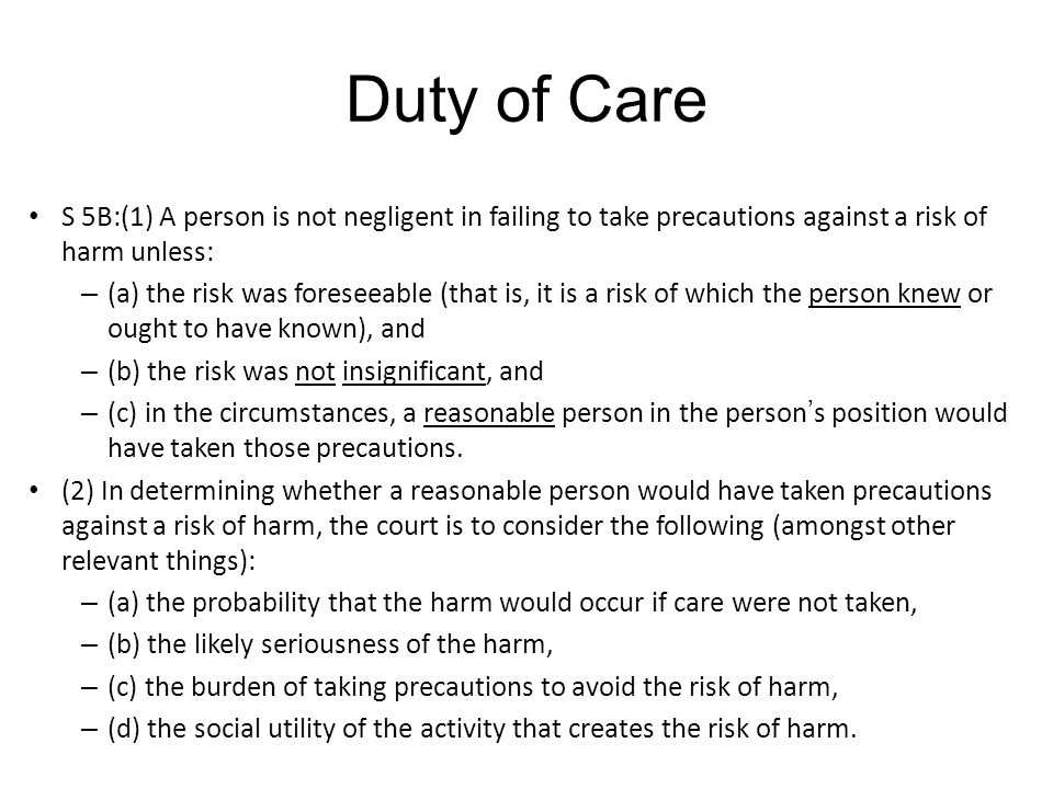 Duty of Care S 5B:(1) A person is not negligent in failing to take precautions against a risk of harm unless: