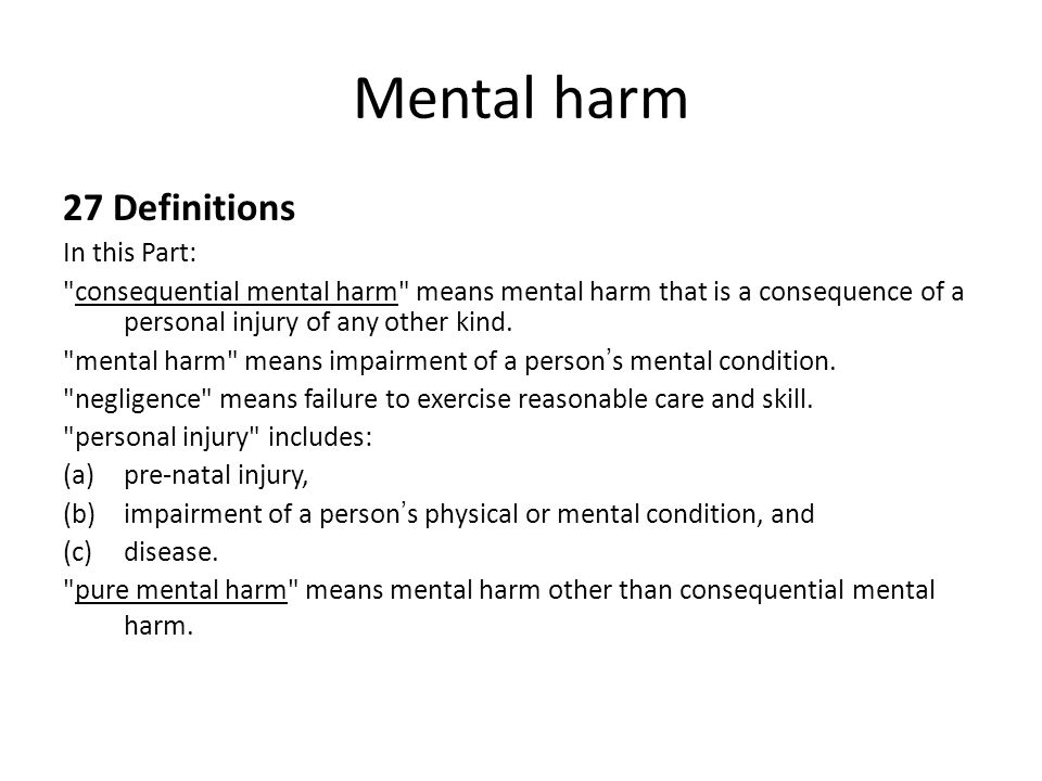 Mental harm 27 Definitions In this Part: