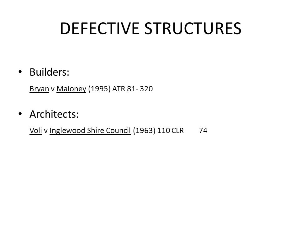 DEFECTIVE STRUCTURES Builders: Bryan v Maloney (1995) ATR 81- 320