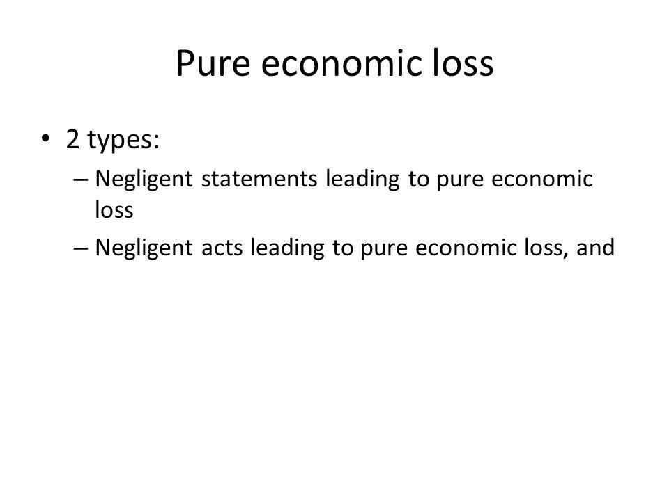 Pure economic loss 2 types: