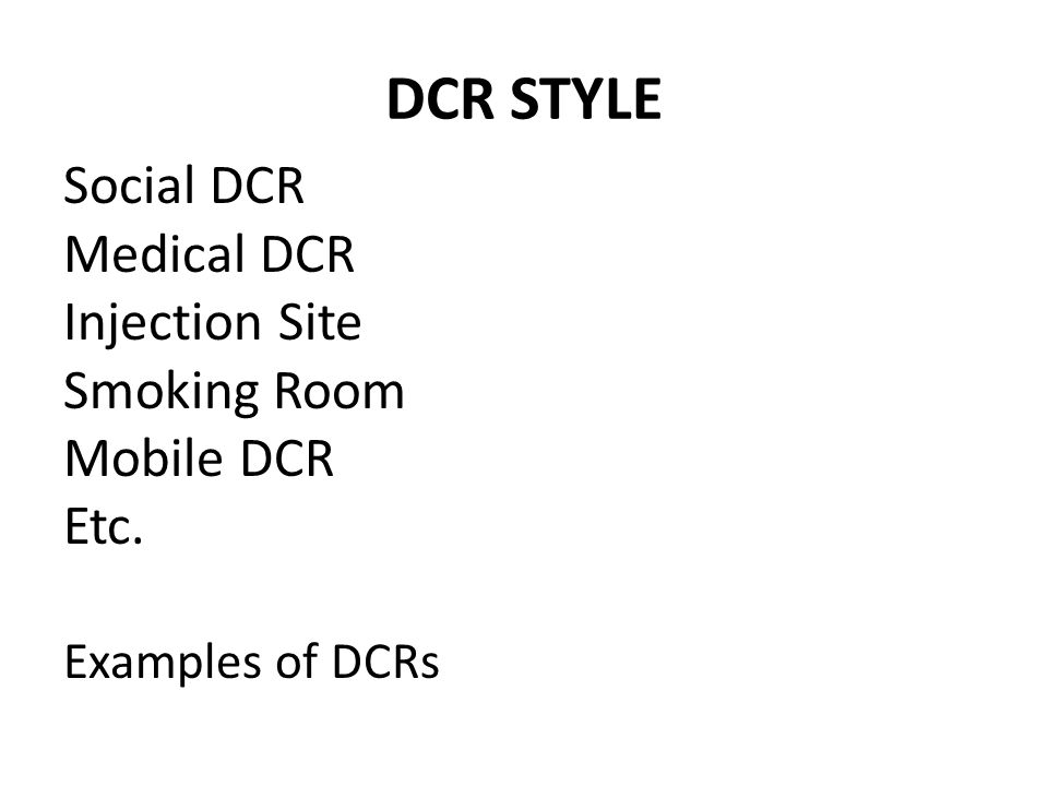 DCR STYLE Social DCR Medical DCR Injection Site Smoking Room