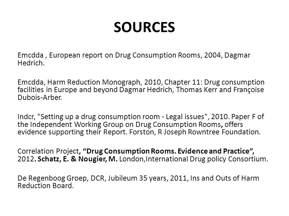 SOURCES Emcdda , European report on Drug Consumption Rooms, 2004, Dagmar Hedrich.