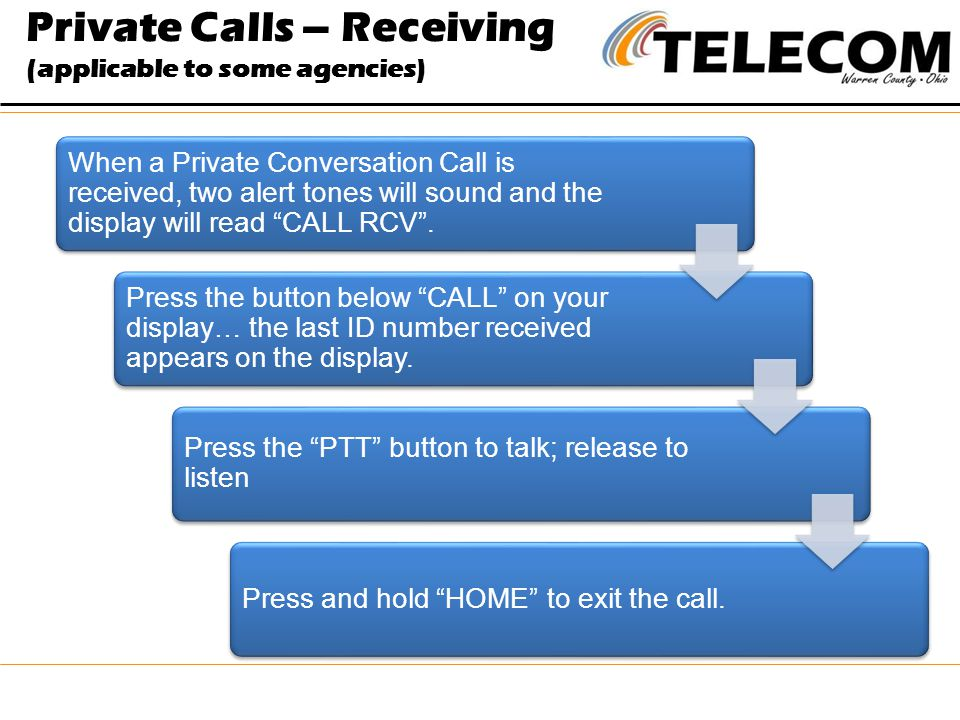 Private Calls – Receiving (applicable to some agencies)