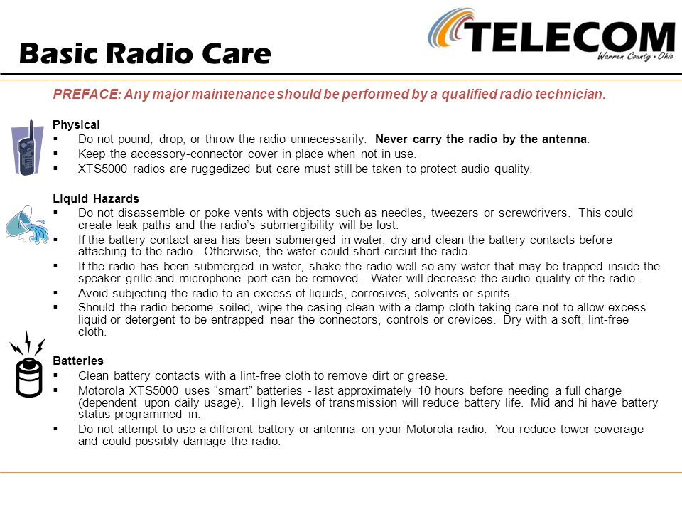 Basic Radio Care PREFACE: Any major maintenance should be performed by a qualified radio technician.