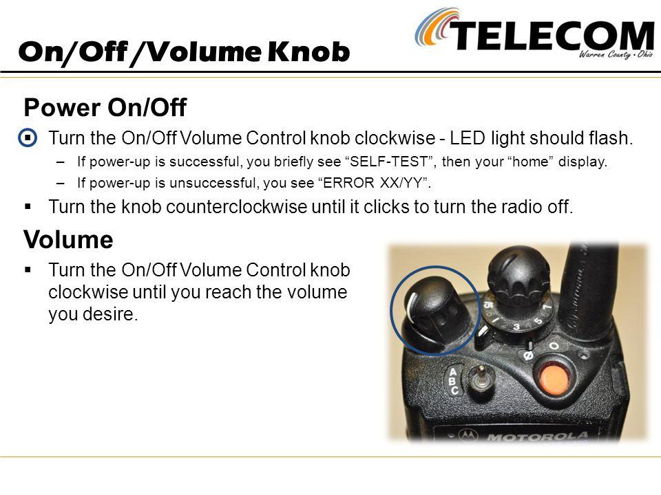 On/Off /Volume Knob Power On/Off Volume
