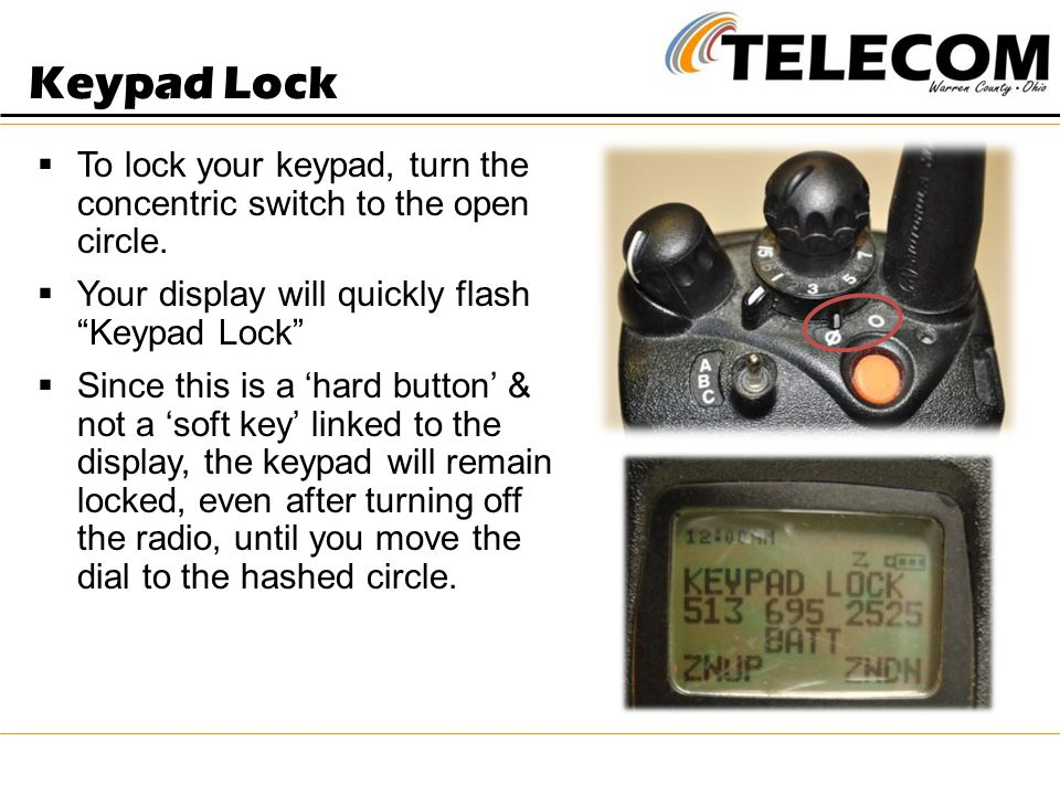 Keypad Lock To lock your keypad, turn the concentric switch to the open circle. Your display will quickly flash Keypad Lock