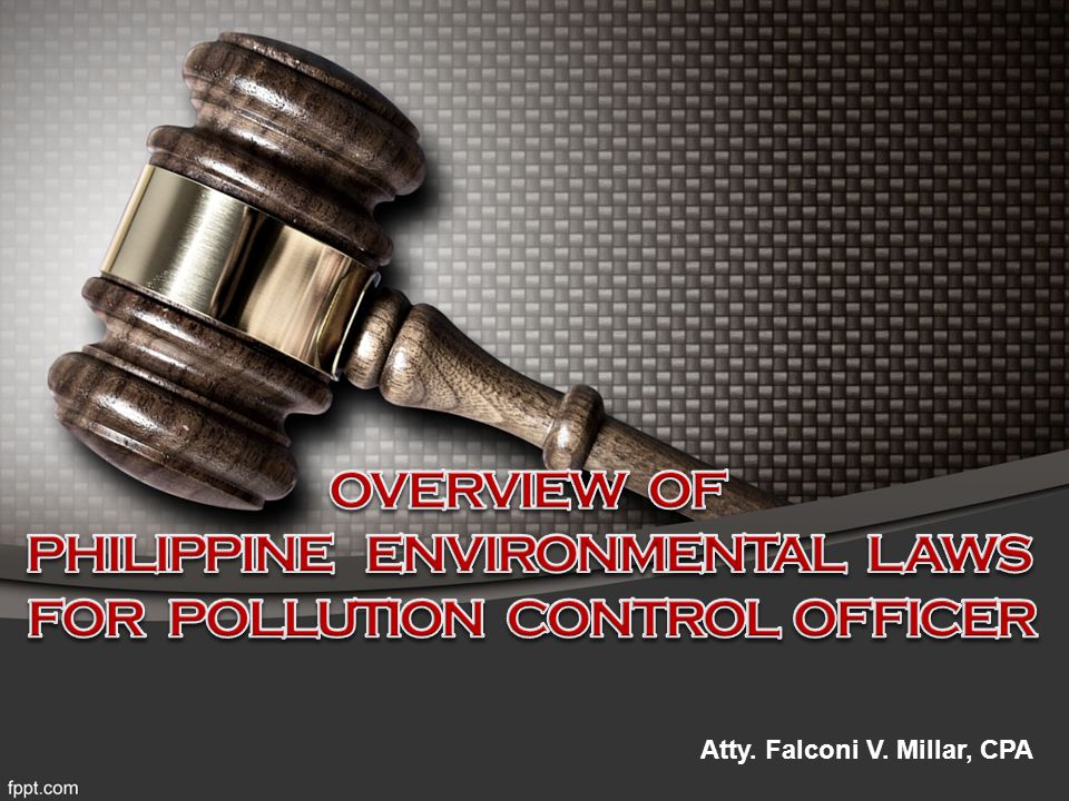 PHILIPPINE ENVIRONMENTAL LAWS FOR POLLUTION CONTROL OFFICER