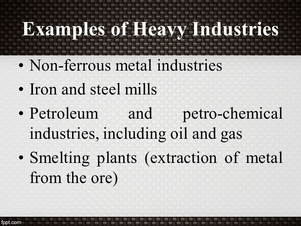 Examples of Heavy Industries