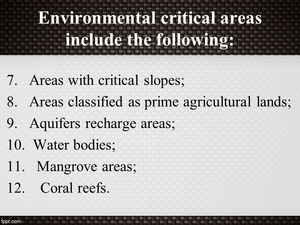 Environmental critical areas include the following: