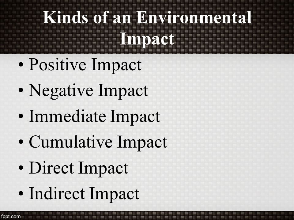 Kinds of an Environmental Impact