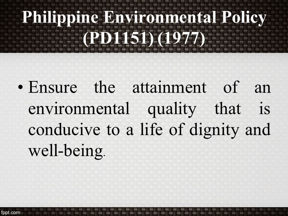 Philippine Environmental Policy (PD1151) (1977)