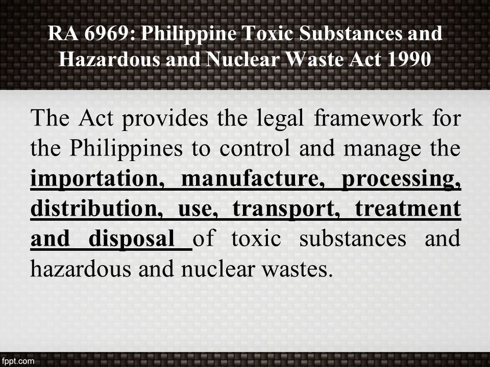 RA 6969: Philippine Toxic Substances and Hazardous and Nuclear Waste Act 1990