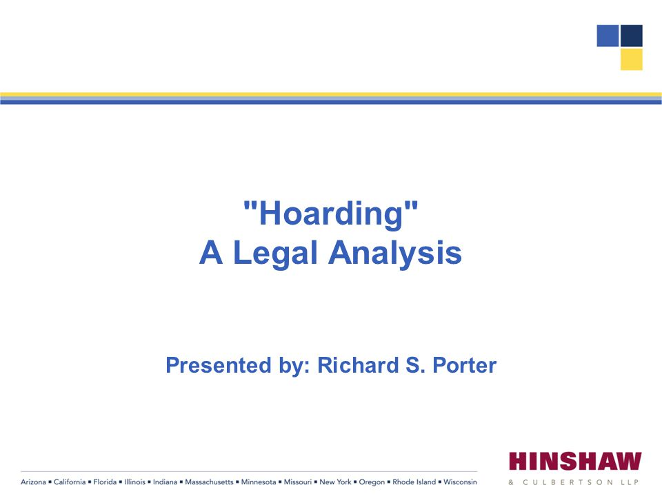 Hoarding A Legal Analysis Presented by: Richard S. Porter