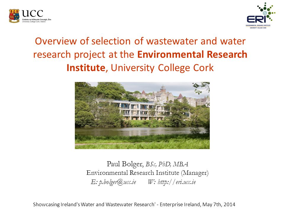 Overview of selection of wastewater and water research project at the Environmental Research Institute, University College Cork