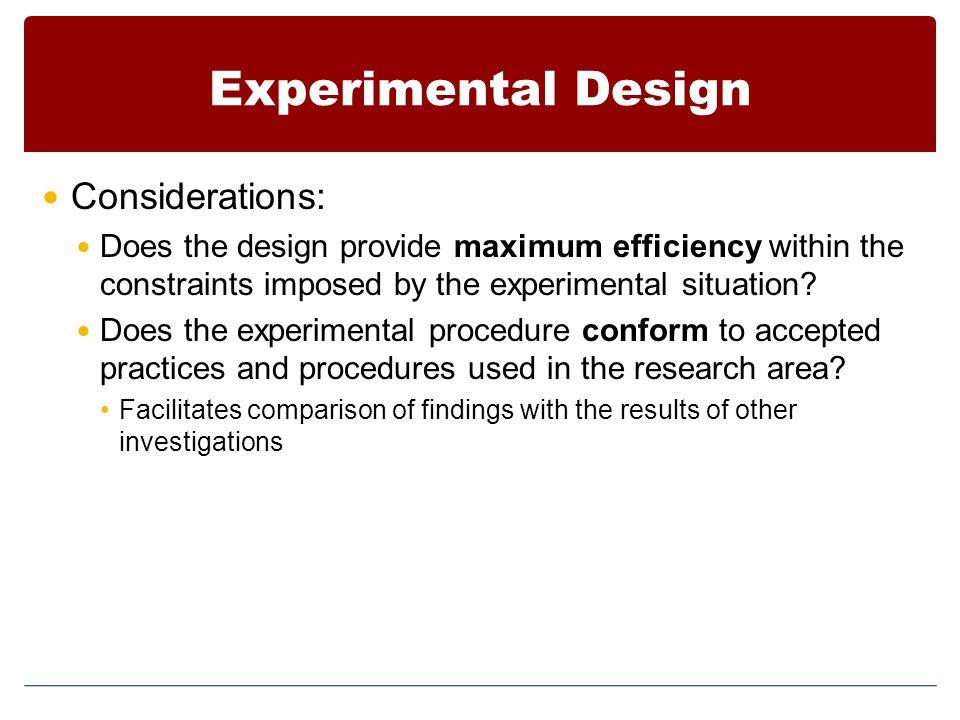 Experimental Design Considerations: