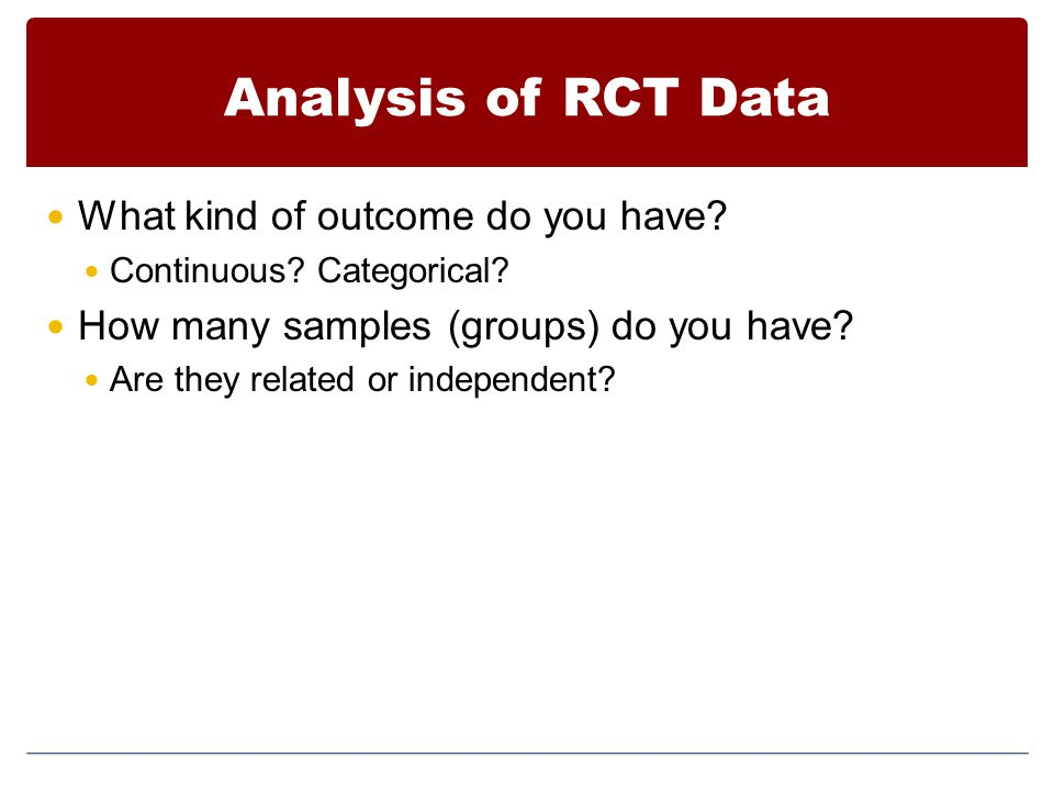 Analysis of RCT Data What kind of outcome do you have