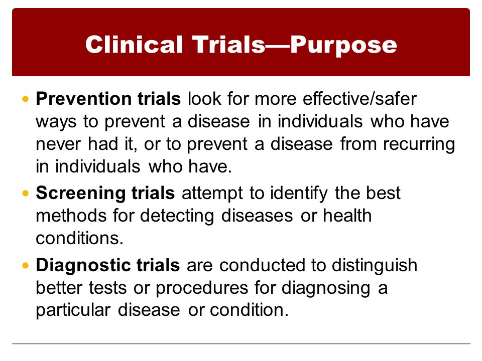 Clinical Trials—Purpose