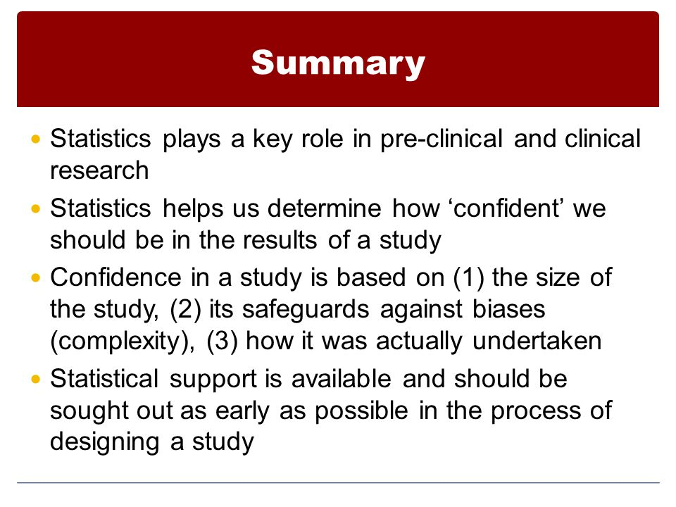 Summary Statistics plays a key role in pre-clinical and clinical research.