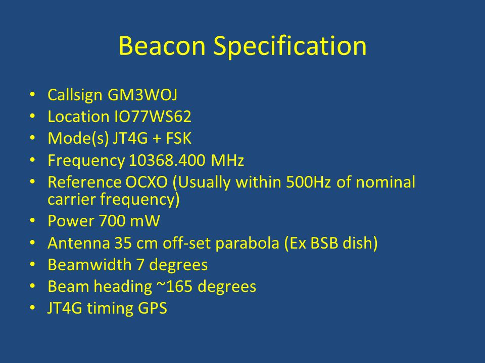 Beacon Specification Callsign GM3WOJ Location IO77WS62