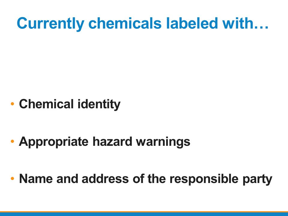 Currently chemicals labeled with…