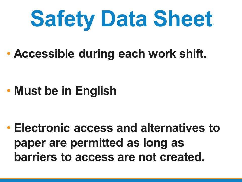 Safety Data Sheet Accessible during each work shift.