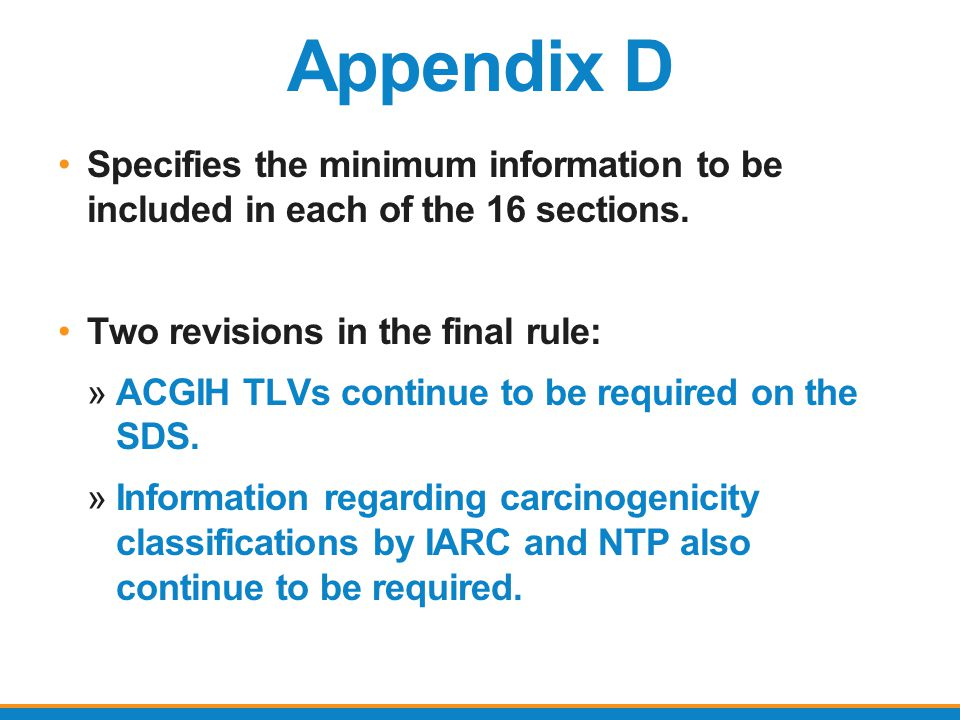 Appendix D Specifies the minimum information to be included in each of the 16 sections. Two revisions in the final rule: