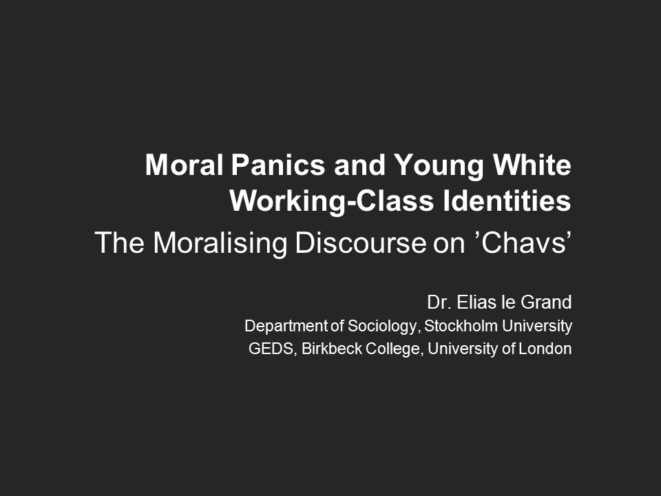 Moral Panics and Young White Working-Class Identities