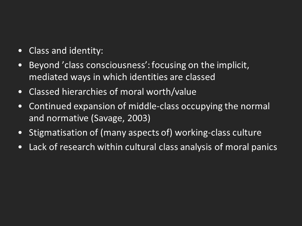 Class and identity: Beyond 'class consciousness': focusing on the implicit, mediated ways in which identities are classed.