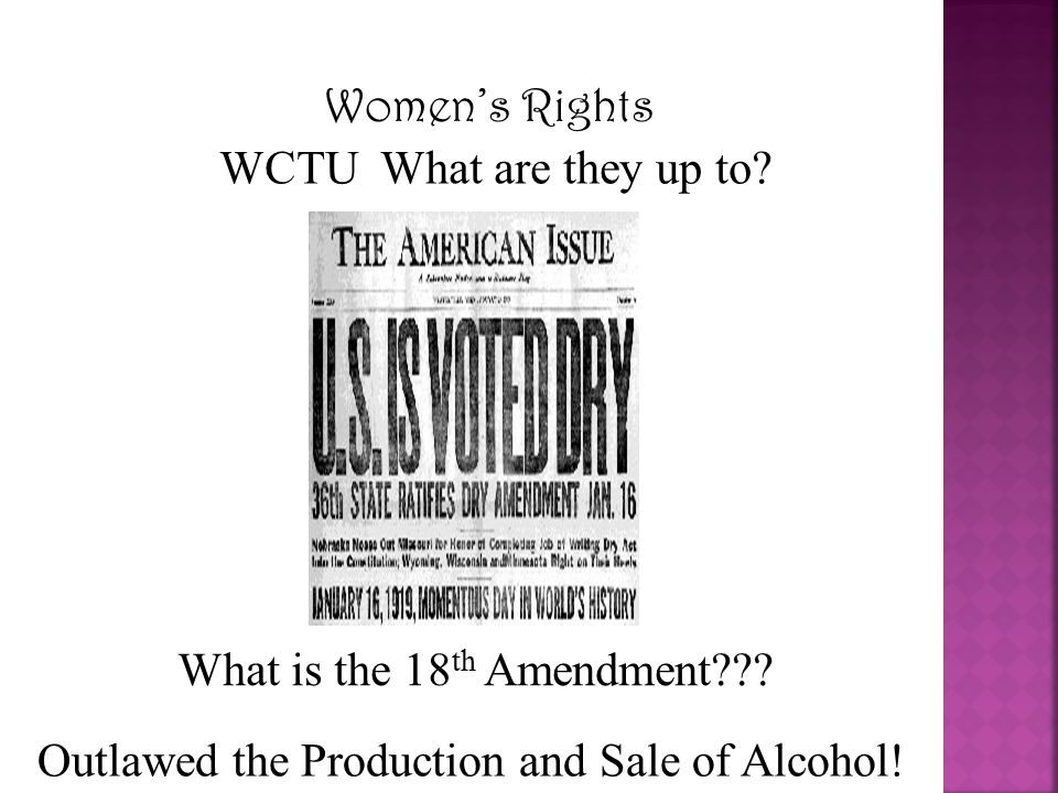 Women's Rights WCTU What are they up to. What is the 18th Amendment .